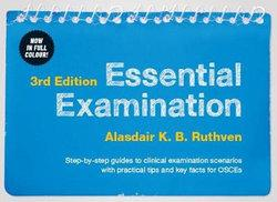 Essential Examination: Step-by-step guides to clinical examination scenarios with practical tips and key facts for OSCEs 3ed