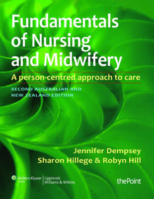 Fundamentals of Nursing and Midwifery: A Person-Centred Approach to Care