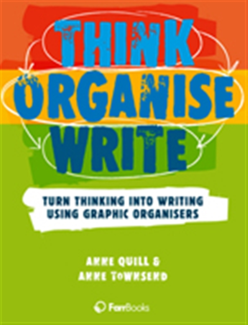 Think Organise Write: Turn Thinking into Writing Using Graphic  Organisers