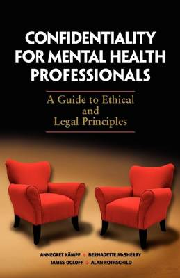 Confidentiality for Mental Health Professionals: A Guide to Ethical and Legal Principles