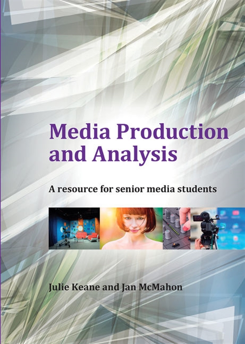 Media Production and Analysis: A Resource for Senior Media Students