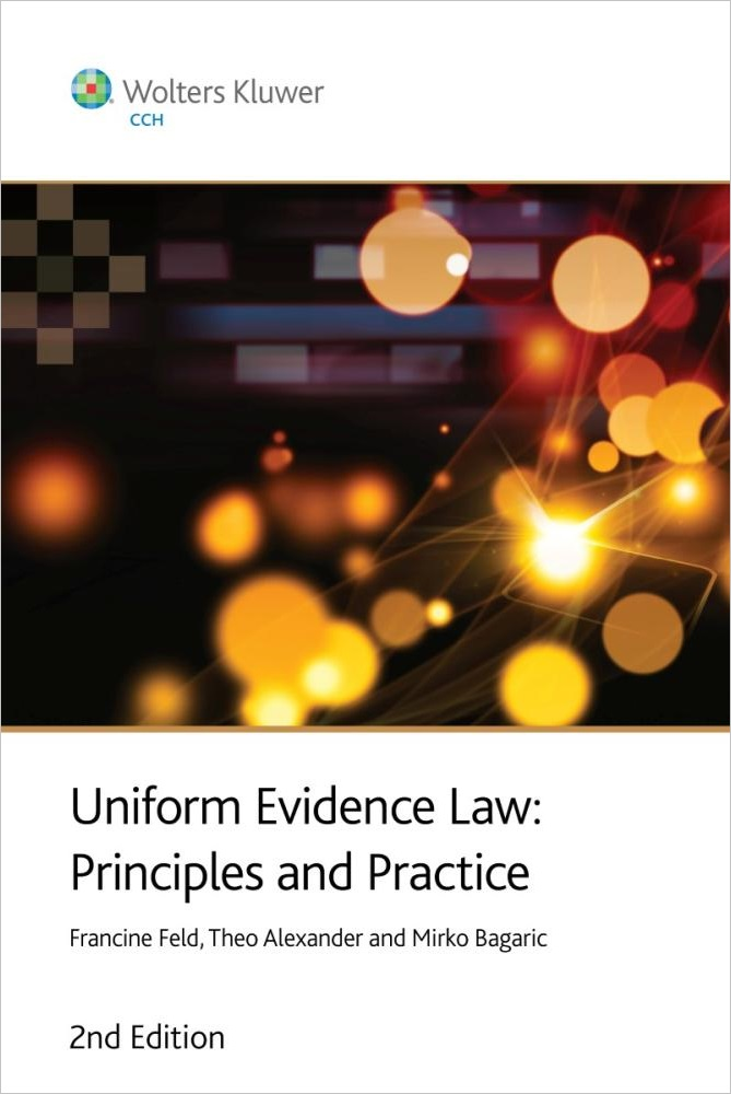 Uniform Evidence Law : Principles & Practice 2nd Edition