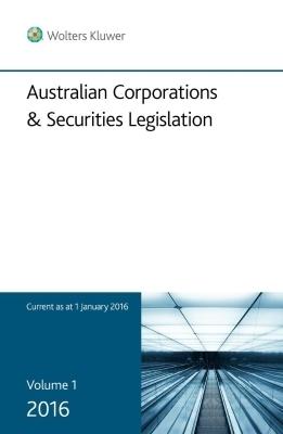 Australian Corporations & Securities Legislation, Vol 1: Legislation