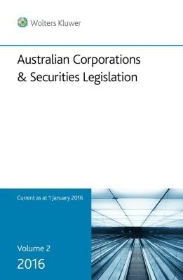 Australian Corporations & Securities Legislation 2016 - Volume 2