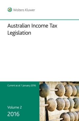Australian Income Tax Legislation 2016 - Volume 2
