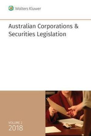 Australian Corporations & Securities Legislation 2018 Volume 2
