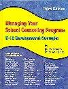Managing Your School Counseling Program: K-12 Developmental Strategies