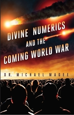 Divine Numerics and the Coming World War