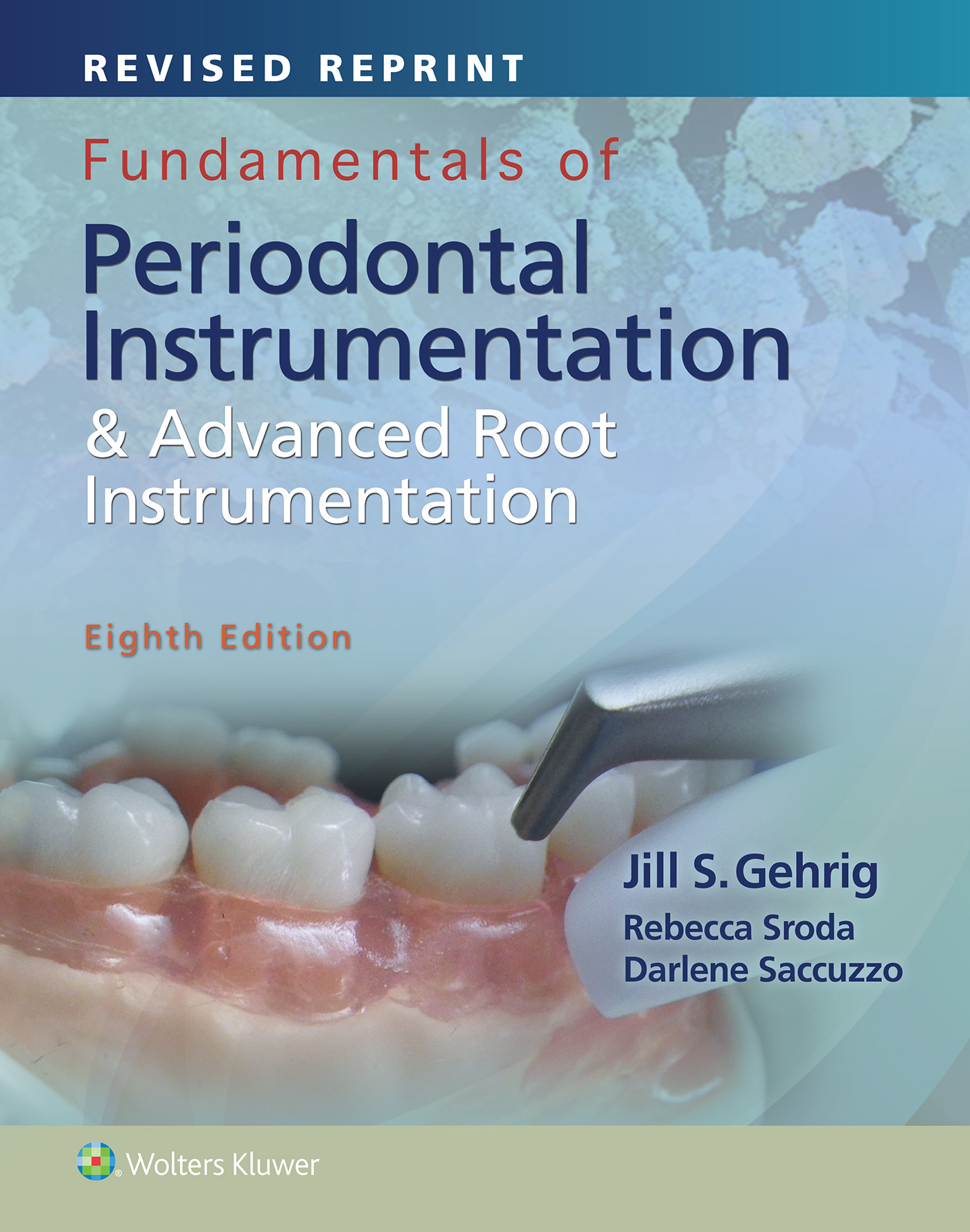 Fundamentals Of Periodontal Instrumentation And Advanced Root Instrumentation, Revised Reprint
