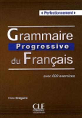 Grammaire progressive du francais - Nouvelle edition: Livre perfectionnement