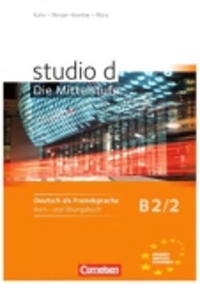 studio d - Die Mittelstufe: Kurs- und Ubungsbuch B2 Band 2