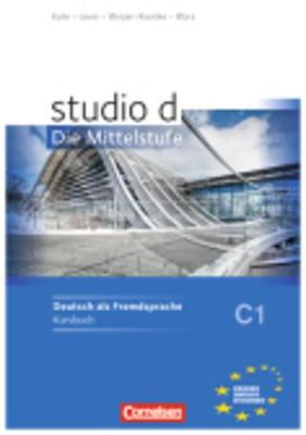 Studio D - Die Mittelstufe: Kurs- Und Ubungsbuch C1