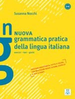 Grammatica pratica della lingua italiana: Nuova grammatica pratica della lingua