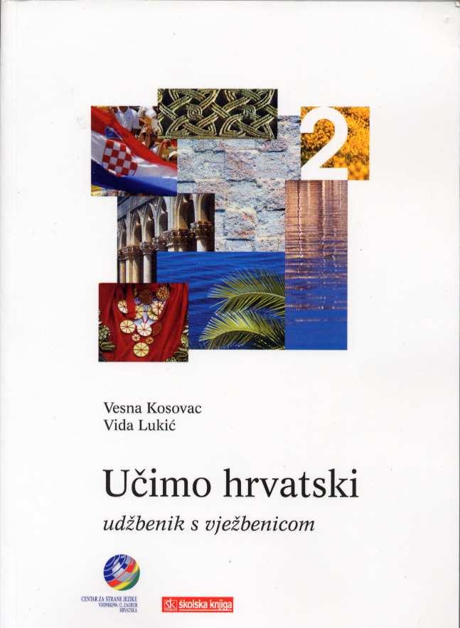 Ucimo Hrvatski 2 - Udzbenik S Vjezbenicom Kosovac & Lukic