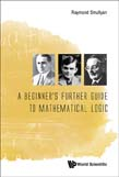 Beginner's Further Guide To Mathematical Logic
