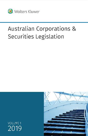 Australian Corporations & Securities Legislation 2019 Volume 1