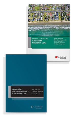 Australian Personal Property Securities Law, 2nd edition and Sackville & Neave Australian Property Law, 10th edition (Bundle)