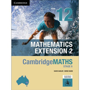 Cambridge Maths Stage 6 NSW Extension 2 Year 12