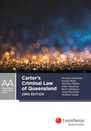 Carter's Criminal Law of Queensland, 23rd edition
