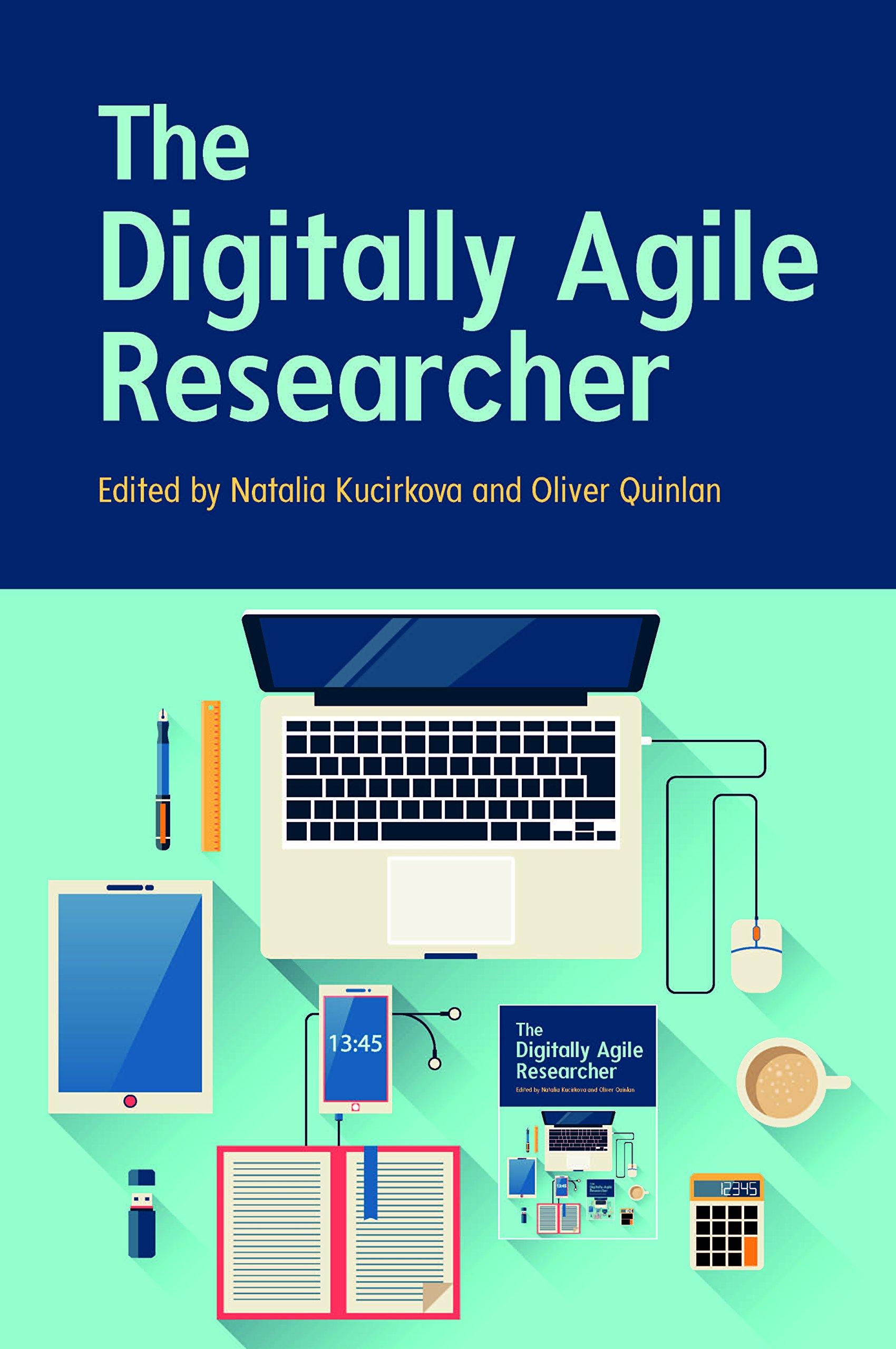 The Digitally Agile Researcher