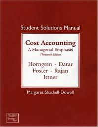 Cost Accounting & Myaccountinglab + Student Solutions Manual [Pack]