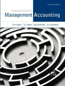 Introduction to Management Accounting: Ch's 1-17 + MyAccountingLab