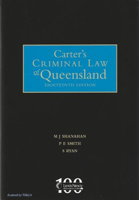 Carters Criminal Law of Queensland, 19th Edition + Criminal Law In Queensland & Western Australia: LexisNexis Study Guid