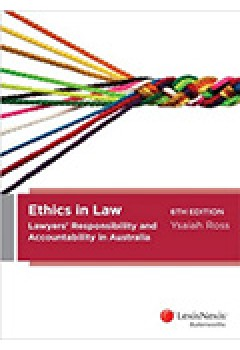 Ethics Pack 5 Ethics in Law: Lawyer�s Responsibility and Accountability in Australia plus Lawyers' Responsibility & Acco