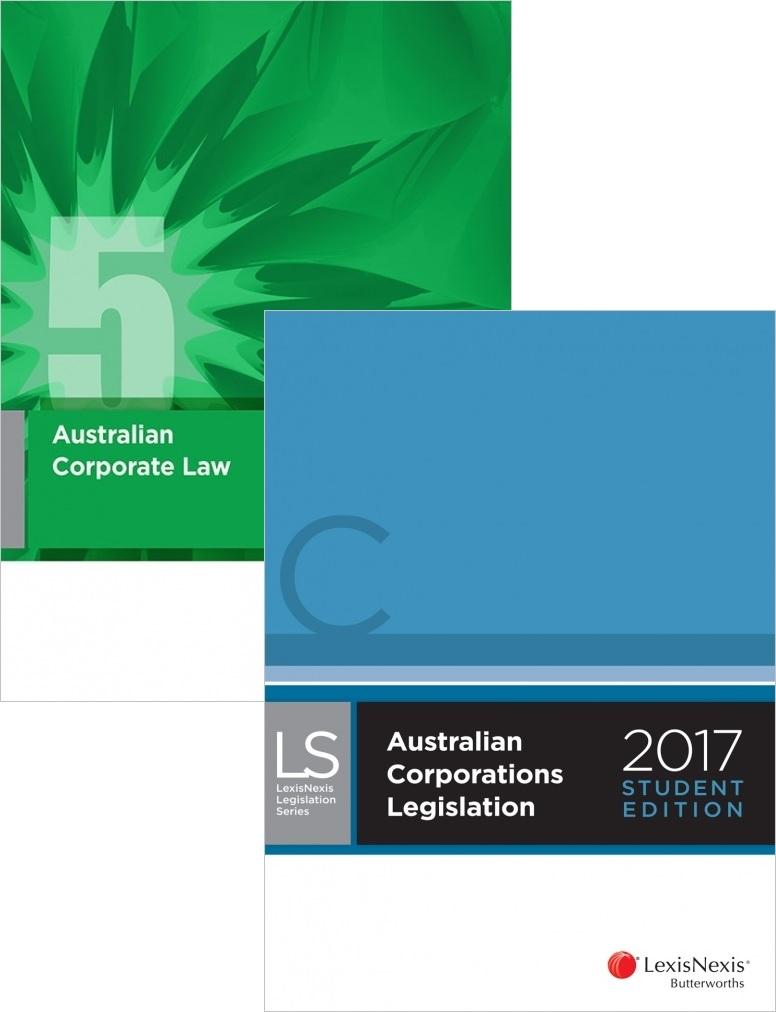 CORP240 : Australian Corporate Law + Australian Corporations Legislation 2017 Student edition