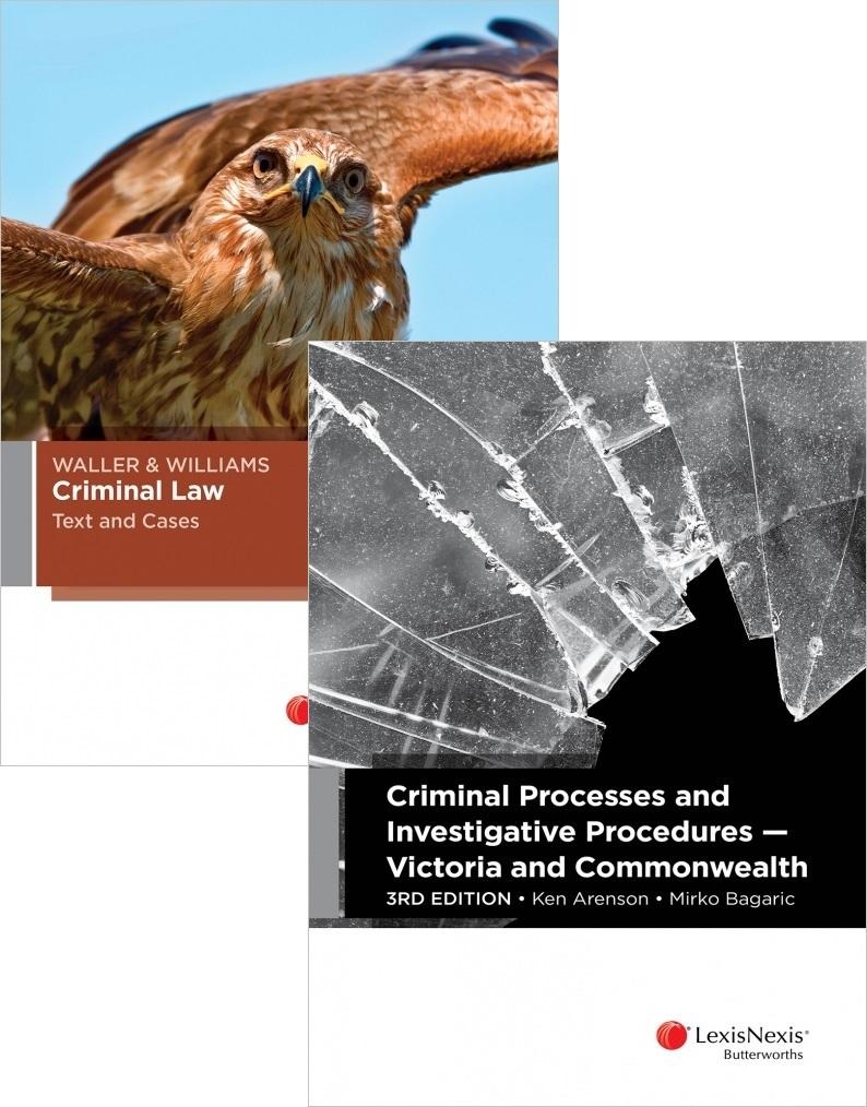 CRIM215: Waller Williams Criminal Law (2016) + Criminal Processes and Investigative Procedures - Victoria and Commonwealth, 3rd edition