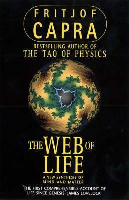 The Web of Life: A New Synthesis of Mind and Matter
