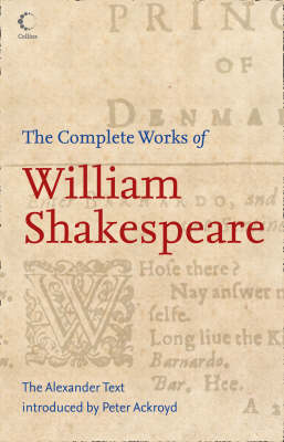 The Complete Works of William Shakespeare: The Alexander Text