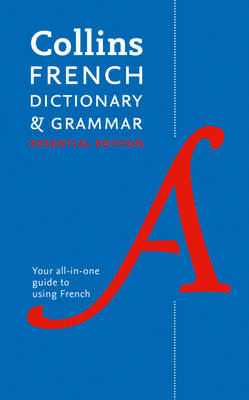 Collins French Dictionary and Grammar: 60,000 Translations Plus Grammar Tips for Everyday Use