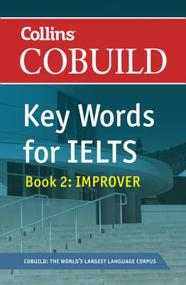 Cobuild Key Words for IELTS: Book 2 Improver: IELTS 5.5-6.5 (B2+)