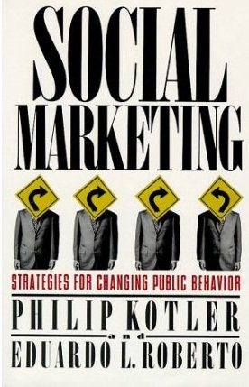 Social Marketing: Changing Public Behaviour by Persuasion