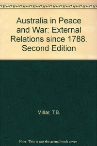 Australia in Peace and War: External Relations since 1788