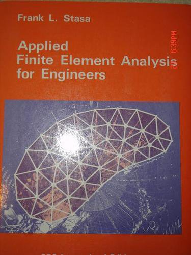 Applied Finite Element Analysis for Engineers