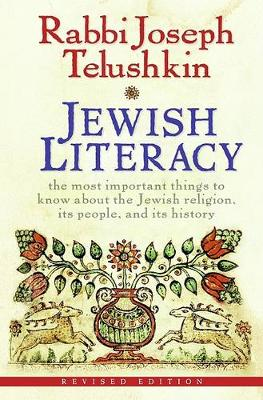 Jewish Literacy: The Most Important Things to Know About the Jewish Religion, Its People, and Its History
