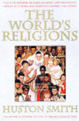 Worlds Religions: Our Great Wisdom Traditions (rev Ed)