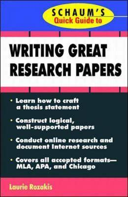 Schaum's Quick Guide to Writing Great Research Papers
