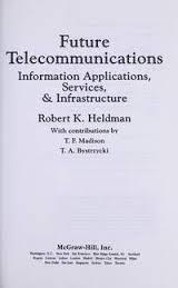 Future Telecommunications: Information Applications, Services and Infrastructure