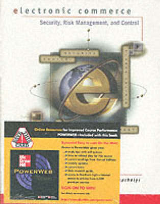 Electronic Commerce: Security, Risk Management, and Control: With PowerWeb Passcode Card