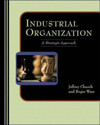 Industrial Organization: A Strategic Approach