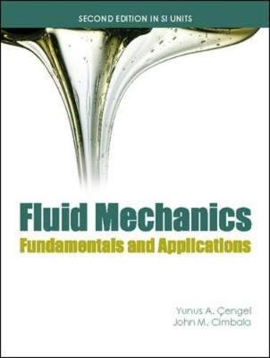 Fluid Mechanics (Si Units): Fundamentals and Applications: SI Units