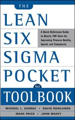 Lean Six Sigma Pocket Toolbook: A Quick Reference Guide to Nearly 100 Tools for Improving Quality and Speed