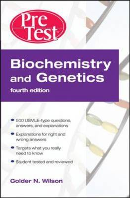 Biochemistry and Genetics: PreTest Self-assessment and Review