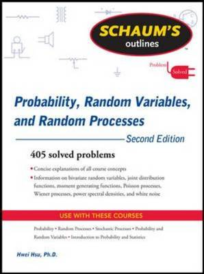 Schaum's Outline of Probability, Random Variables, and Random Processes