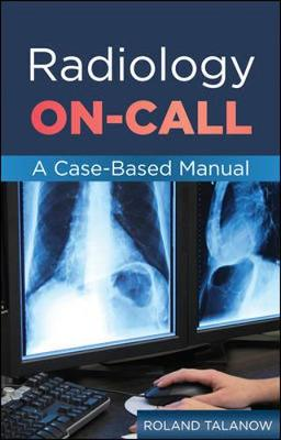 Radiology On-Call A Case Based Manual
