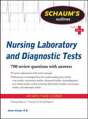 Schaum's Outline of Nursing Laboratory and Diagnostic Tests: Nursing Laboratory and Diagnostic Tests