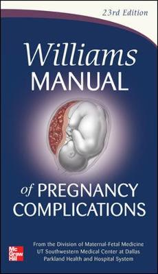 Williams Manual Of Pregnancy Complications 23/E